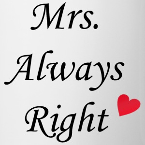 Mrs. Always Right Tasse - Tasse