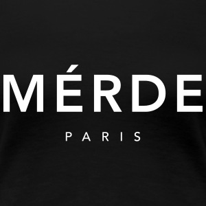 Merde Paris - Frauen Premium T-Shirt