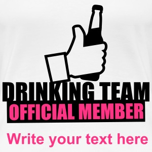 Drinking Team Beer Like Tee shirts - T-shirt Premium Femme
