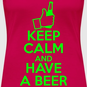 t-shirt Keep Calm and Have a beer T-shirts - Dame premium T-shirt