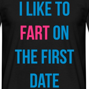 i like to fart on the first date T-shirts - T-shirt herr