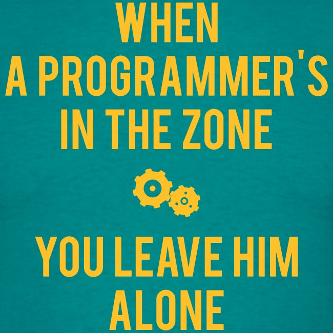 When A Programmer's In The Zone