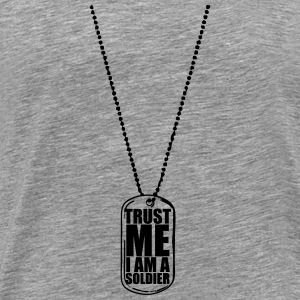 Dog Tag Trust Me Soldier T-Shirts - Men's Premium T-Shirt