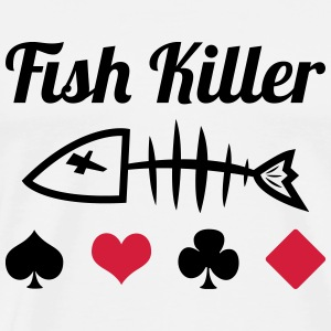 Poker : Fish Killer T-shirts - Mannen Premium T-shirt