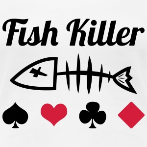 Poker : Fish Killer T-shirts - Premium-T-shirt dam