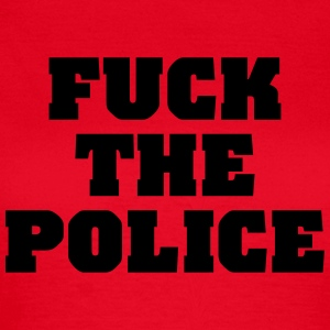 Fuck the Police Tee shirts - T-shirt Femme