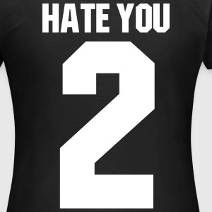 Hate you 2 T-shirts - Dame-T-shirt
