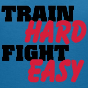 Train hard, fight easy T-skjorter - T-skjorte med V-utsnitt for kvinner
