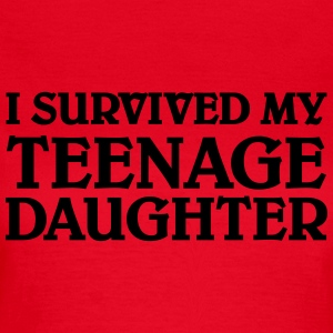 I survived my teenage daughter T-Shirts - Women's T-Shirt