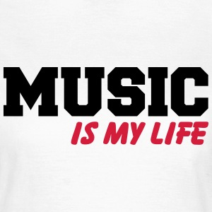 Music is my Life Tee shirts - T-shirt Femme