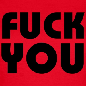Fuck you T-Shirts - Women's T-Shirt