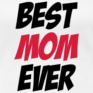 Best Mom Ever T-shirts - Premium-T-shirt dam