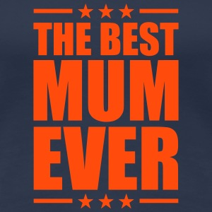 Best Mom Ever T-shirts - Dame premium T-shirt
