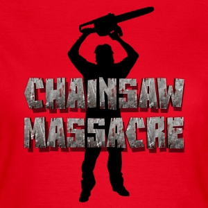 Chainsaw Massacre - Horror / Splatter / Killer T-Shirts - Women's T-Shirt