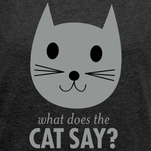 What Does The Cat Say? Camisetas - Camiseta con manga enrollada mujer