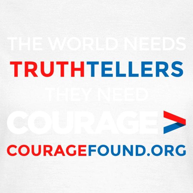 The World Needs Truthtellers Women's T-Shirt