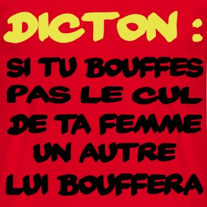 Dicton : si tu bouffes pas ... Tee shirts - T-shirt Homme