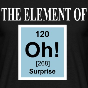 Oh! - The element of surprise T-Shirts - Männer T-Shirt