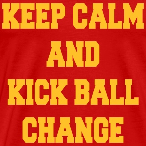 Keep calm and kick ball change T-shirts - Herre premium T-shirt