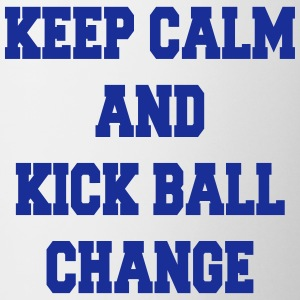 Keep calm and kick ball change Flaskor & muggar - Mugg