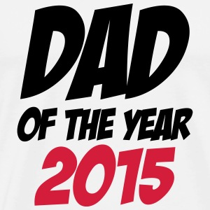 Dad of the Year 2015 ! T-shirts - Mannen Premium T-shirt