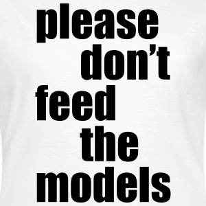 Please don't feed the models Tee shirts - T-shirt Femme