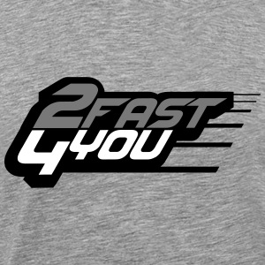 2 Fast 4 You Logo T-Shirts - Men's Premium T-Shirt