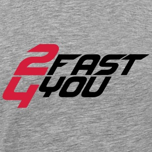 2 fast 4 Logo vous Tee shirts - T-shirt Premium Homme