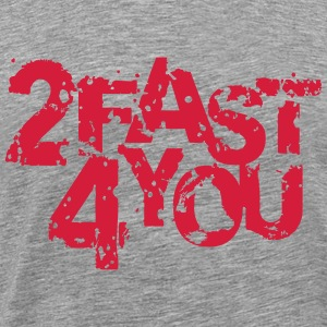 2 Fast 4 You Graffiti Stamp Design T-Shirts - Men's Premium T-Shirt