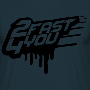 2 Fast 4 You Graffiti Logo T-Shirts - Männer T-Shirt