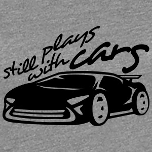 Still plays with cars Racing T-Shirts - Women's Premium T-Shirt