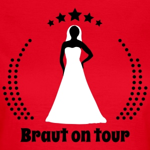JGA Braut on tour Junggesellinen Abschied Party T-Shirts - Frauen T-Shirt