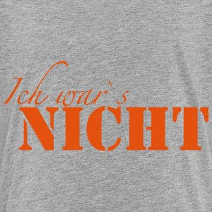 Ich Wars Nicht  T-Shirts - Teenager Premium T-Shirt