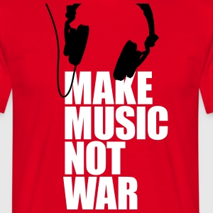 Make music not war T-Shirts - Men's T-Shirt