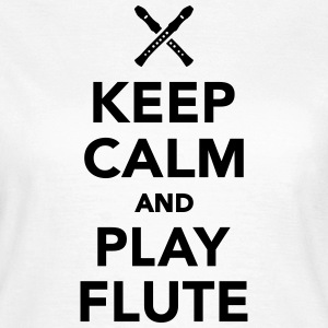 Keep calm and play Flute T-Shirts - Frauen T-Shirt