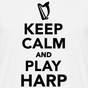 Keep calm and play Harp T-Shirts - Männer T-Shirt