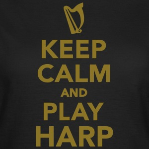 Keep calm and play Harp T-Shirts - Frauen T-Shirt