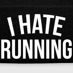 I hate running Caps & Hats - Winter Hat