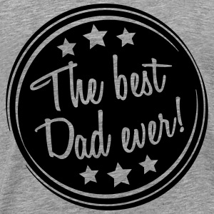 The Best Dad Ever Cool Design T-Shirts - Men's Premium T-Shirt