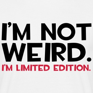 I'm Not Weird  T-shirts - T-shirt herr