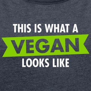 This Is What A Vegan Looks Like T-shirts - Vrouwen T-shirt met opgerolde mouwen