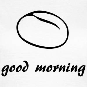 Good Morning Brötchen Tee shirts - T-shirt Femme