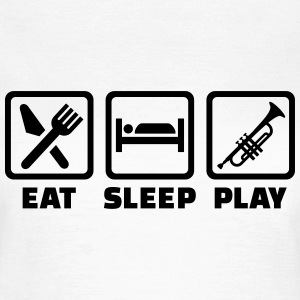 Eat sleep Trompete T-Shirts - Frauen T-Shirt