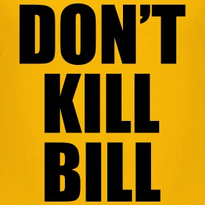 Don't Kill Bill Shirts - Kids' Premium T-Shirt