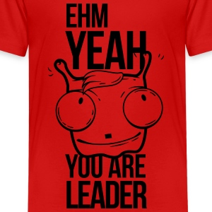 ehm yeah you are leader, ehm ja du bist der führer T-Shirts - Teenager Premium T-Shirt