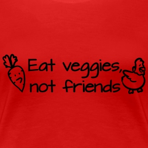 Eat veggies not friends Tee shirts - T-shirt Premium Femme
