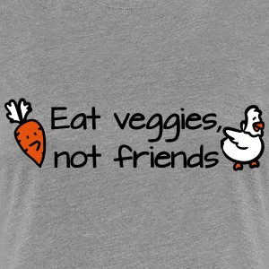 Eat veggies not friends T-shirts - Vrouwen Premium T-shirt