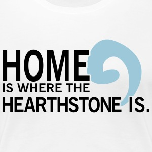 Home is where the hearthstone is T-Shirts - Frauen Premium T-Shirt