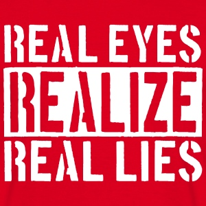 Spruch real eyes realize T-Shirts - Männer T-Shirt