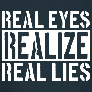 Spruch real eyes realize T-Shirts - Frauen T-Shirt